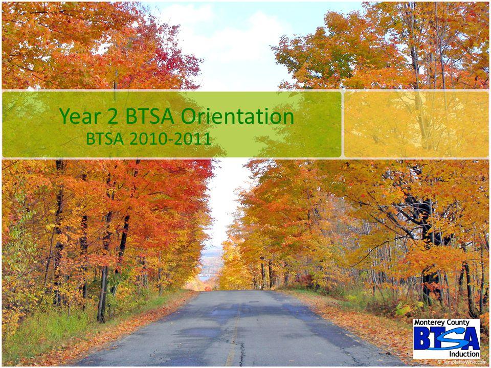 Year 2 BTSA Orientation BTSA 2010-2011