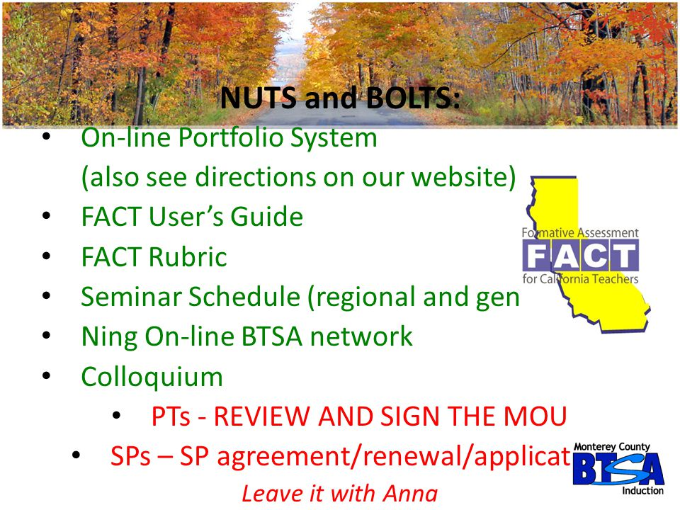 NUTS and BOLTS: On-line Portfolio System (also see directions on our website) FACT User's Guide FACT Rubric Seminar Schedule (regional and general) Ni
