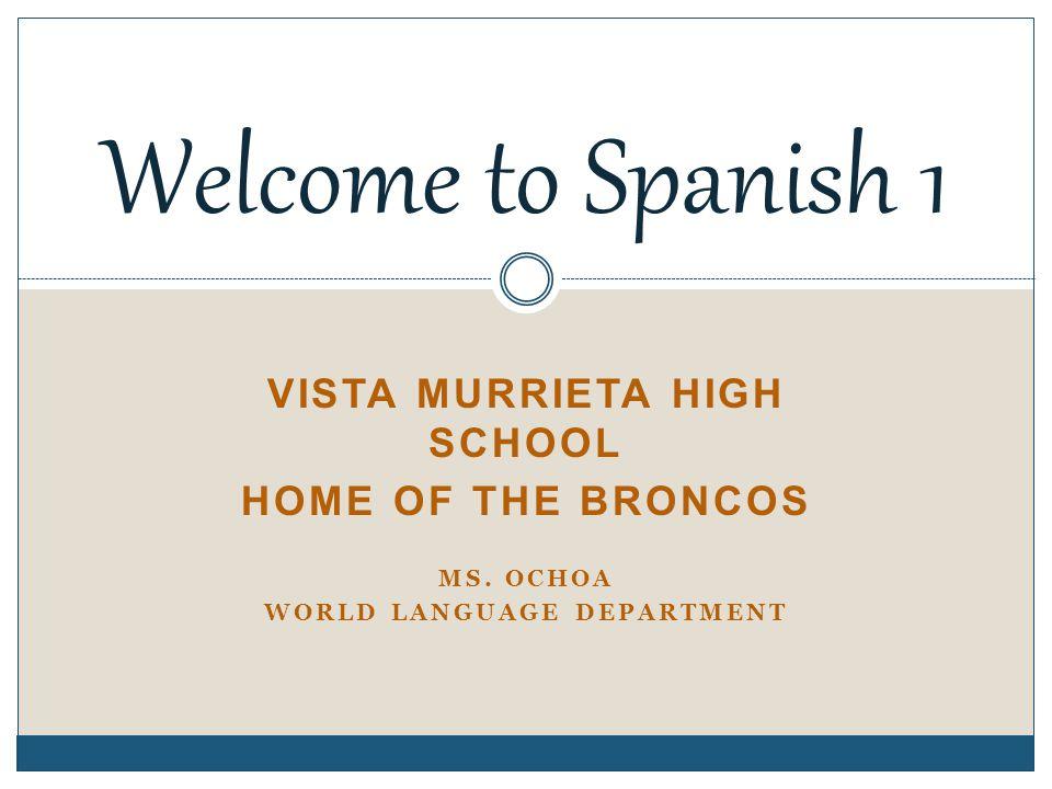 VISTA MURRIETA HIGH SCHOOL HOME OF THE BRONCOS MS.