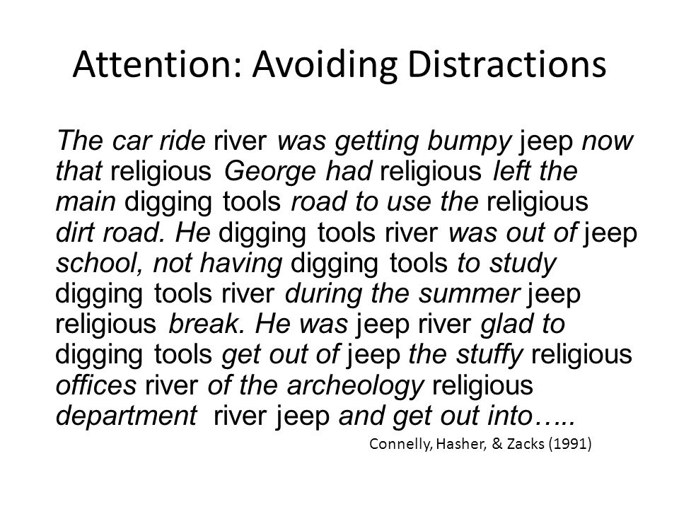 Attention: Avoiding Distractions The car ride river was getting bumpy jeep now that religious George had religious left the main digging tools road to