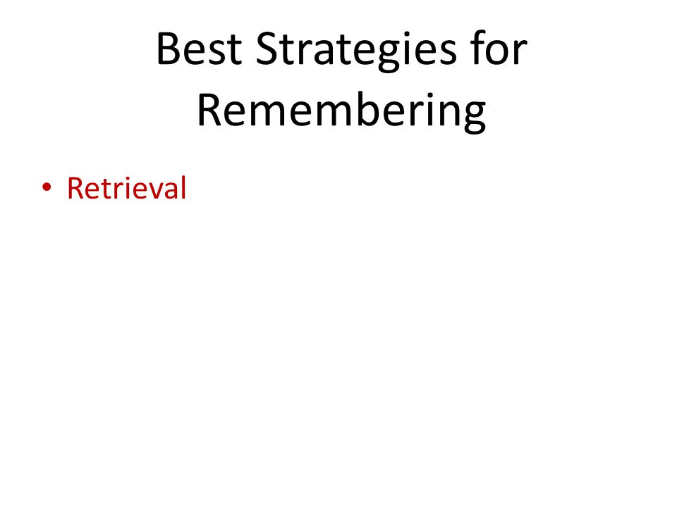 Best Strategies for Remembering Retrieval
