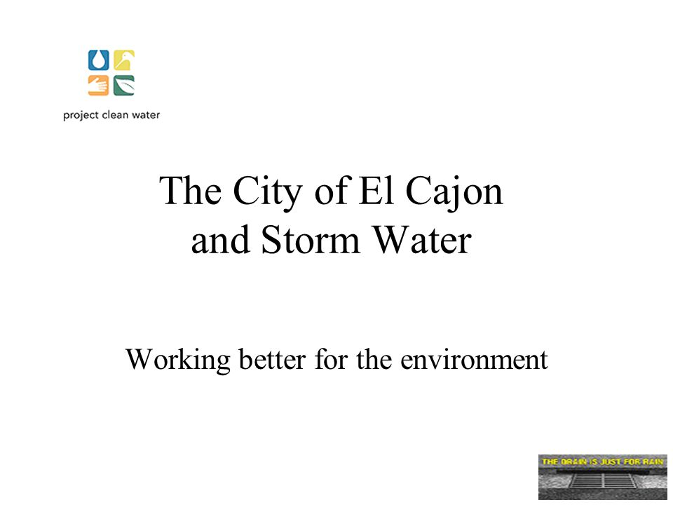 The City of El Cajon and Storm Water Working better for the environment