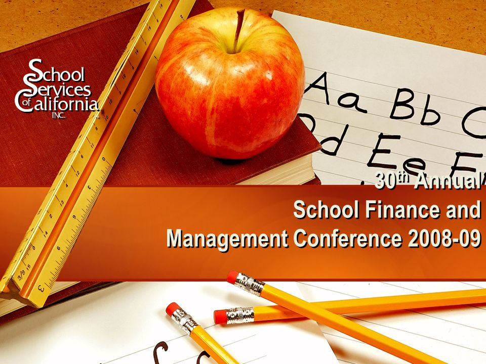 30 th Annual School Finance and Management Conference 2008-09