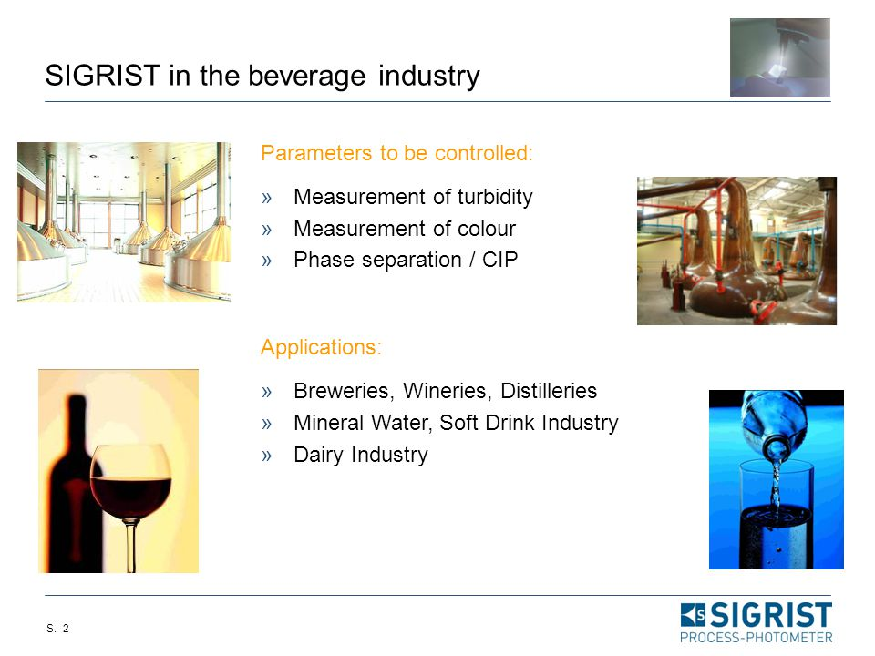 SIGRIST APPLICATIONS IN THE BEVERAGE INDUSTRY Turbidity and colour measurement in breweries
