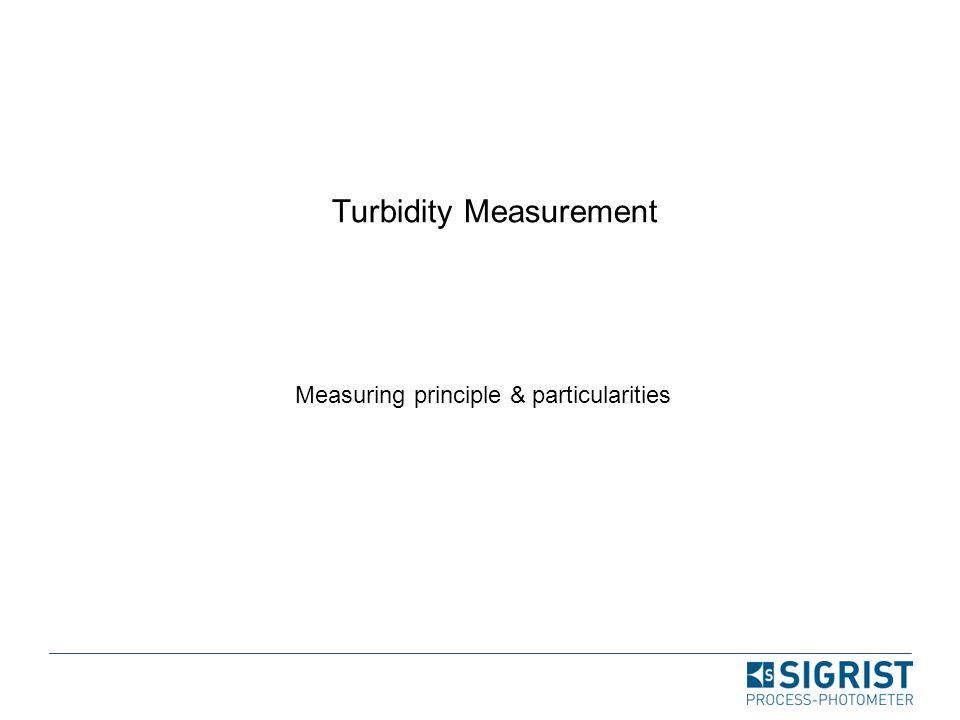 Turbidity Measurement Measuring principle & particularities