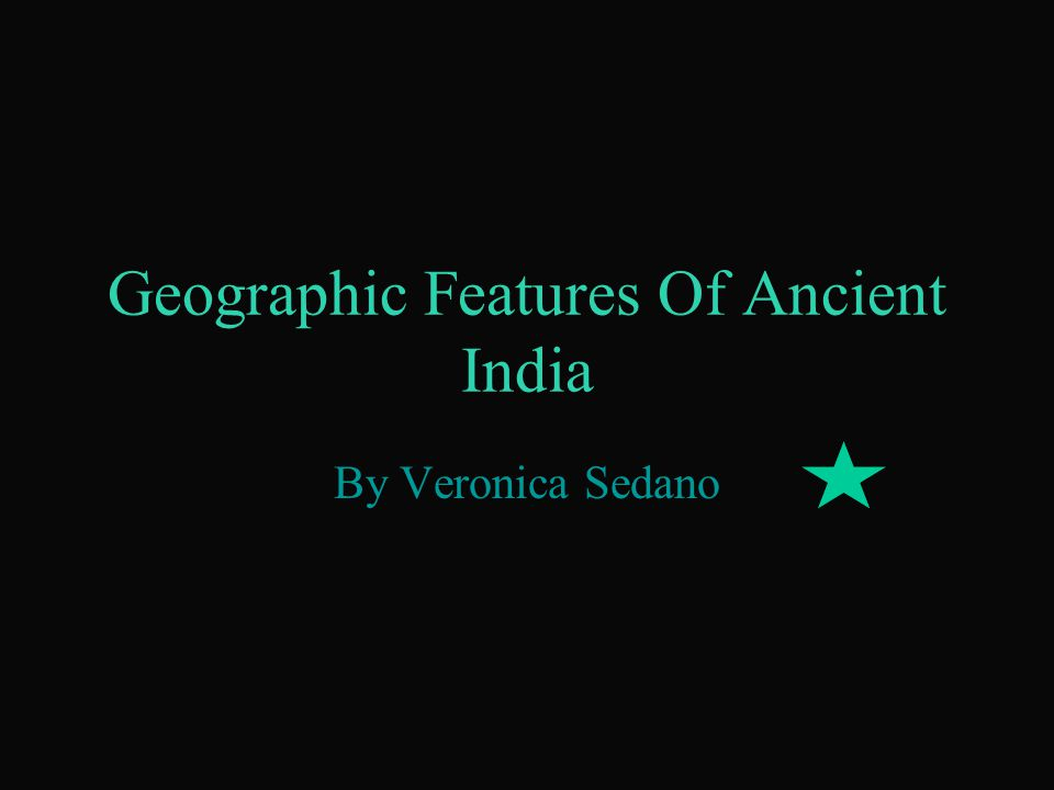 Geographic Features Of Ancient India By Veronica Sedano