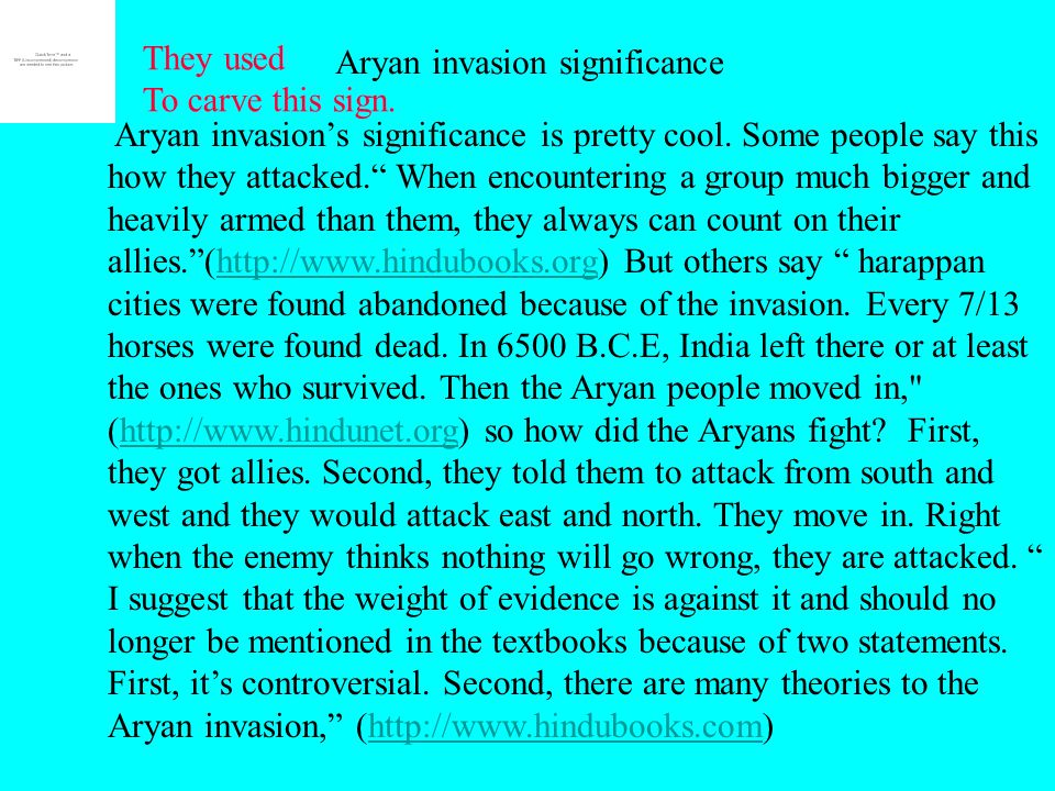 Aryan invasion theories This signals Aryan brotherh- hood.