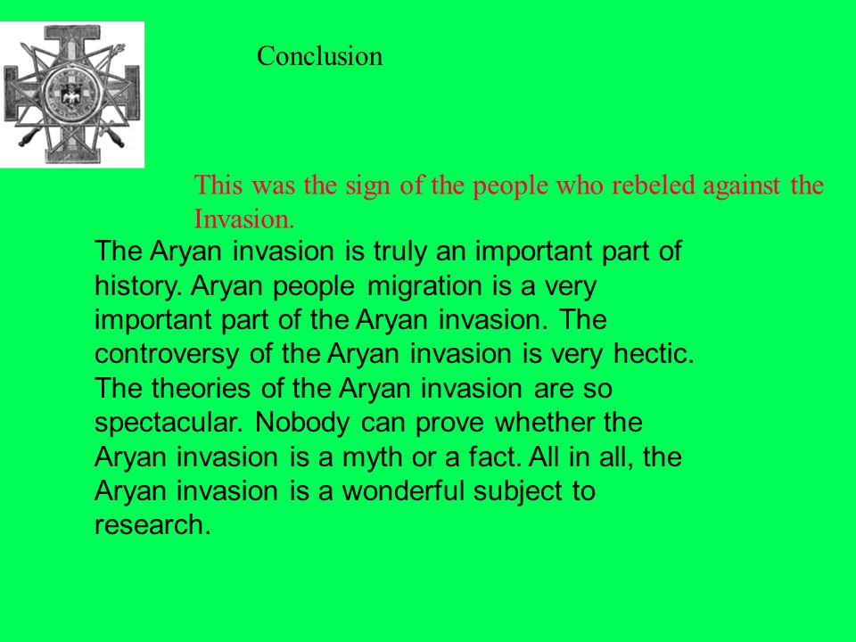 The Aryan invasion is truly an important part of history.