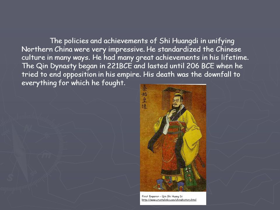 The policies and achievements of Shi Huangdi in unifying Northern China were very impressive.