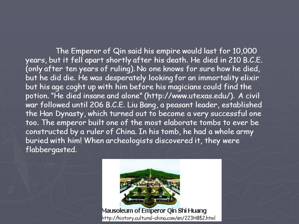 The Emperor of Qin said his empire would last for 10,000 years, but it fell apart shortly after his death.