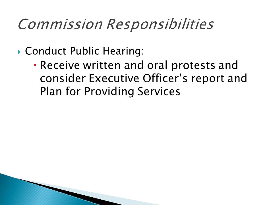  Conduct Public Hearing:  Receive written and oral protests and consider Executive Officer's report and Plan for Providing Services
