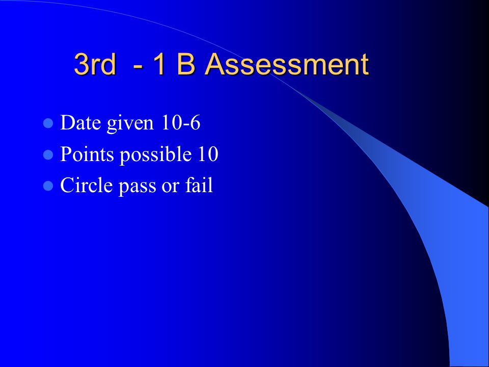 3rd - 1 B Assessment Date given 10-6 Points possible 10 Circle pass or fail