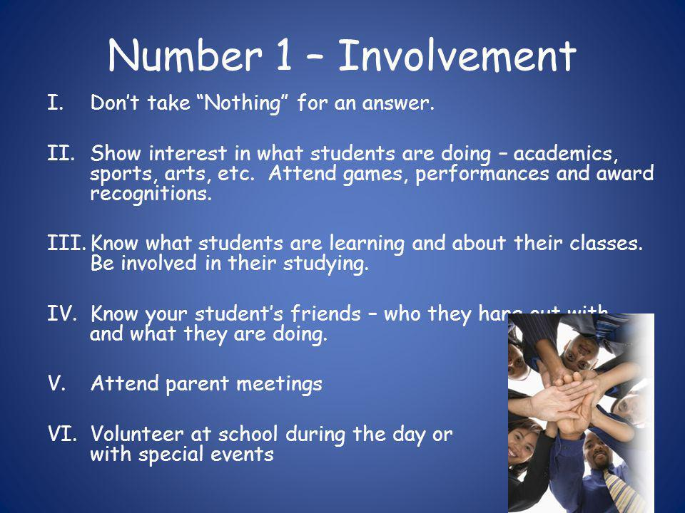 Number 1 – Involvement I.Don't take Nothing for an answer.
