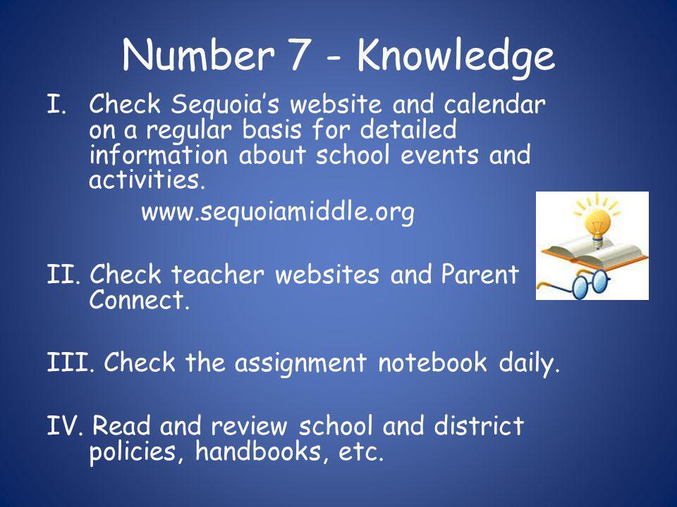 Number 6 – Homework I.Oversee homework time.II.Complete homework on day assigned.