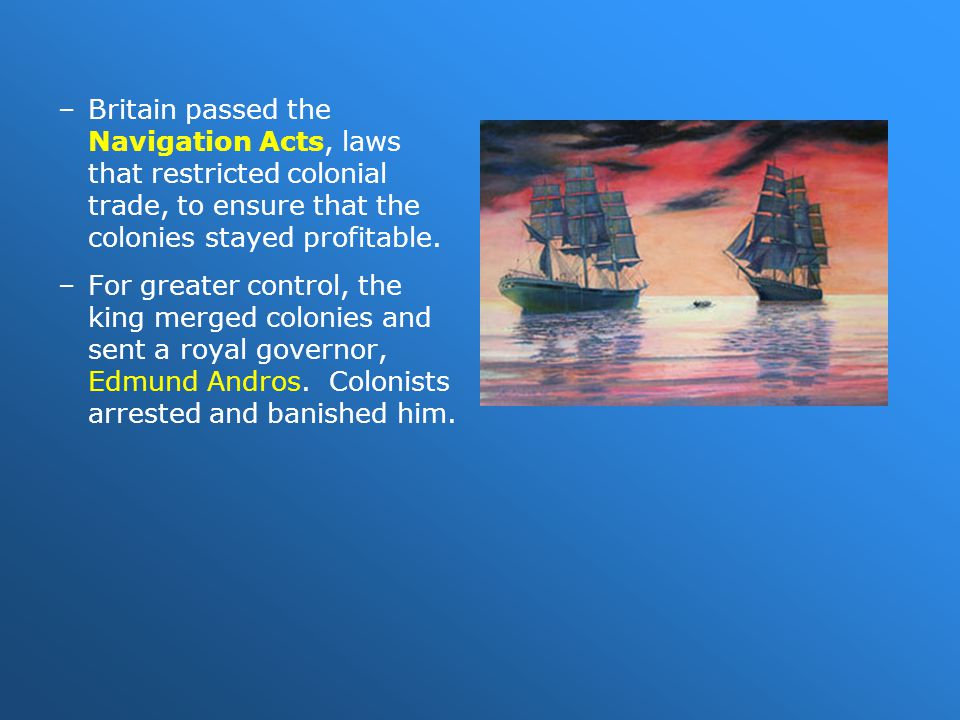 Colonists Begin to Self-Govern Local rebellions helped some colonies regain elected assemblies.