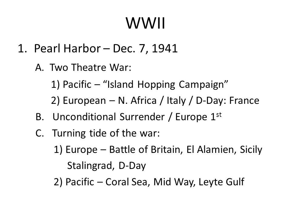 WWII 1.Pearl Harbor – Dec.7, 1941 A.