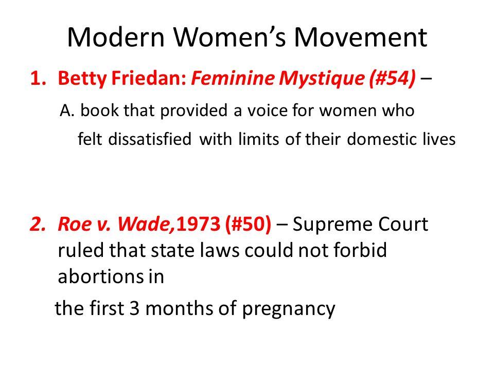 Modern Women's Movement 1.Betty Friedan: Feminine Mystique (#54) – A.