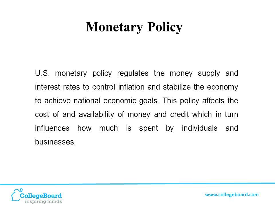 www.collegeboard.com Monetary Policy U.S.