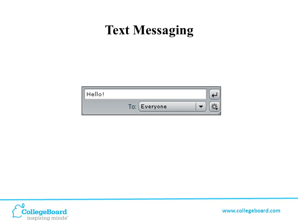 www.collegeboard.com Text Messaging