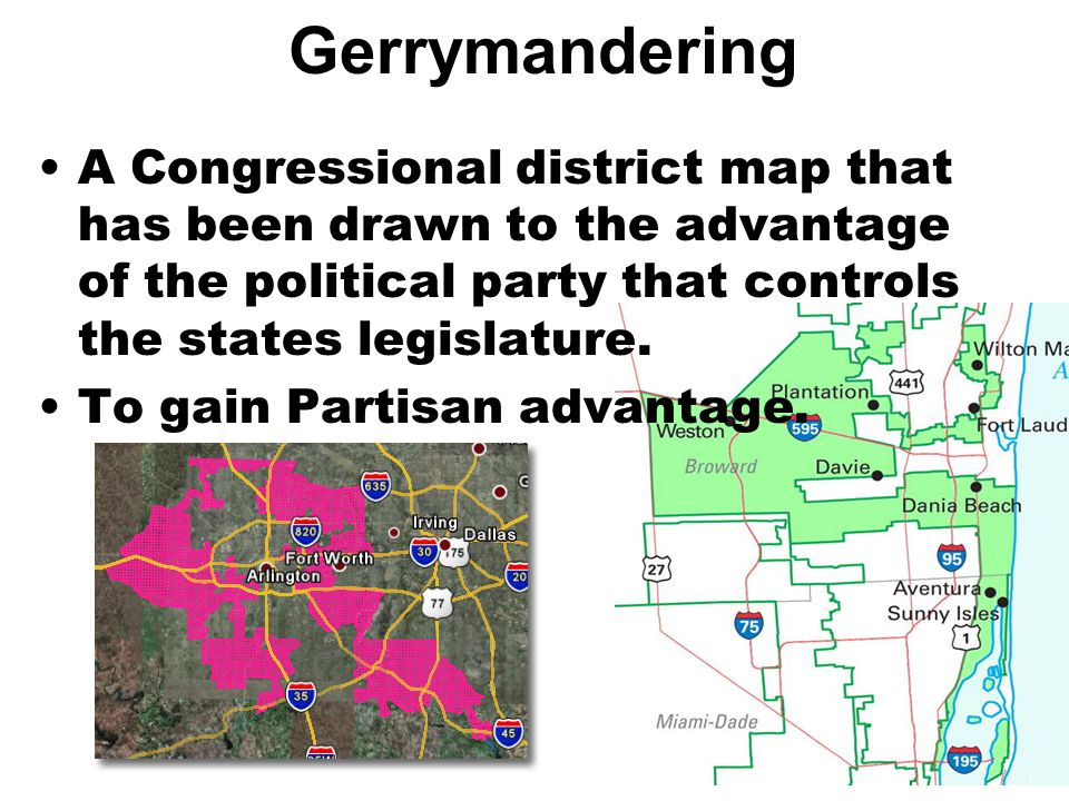 Gerrymandering A Congressional district map that has been drawn to the advantage of the political party that controls the states legislature. To gain