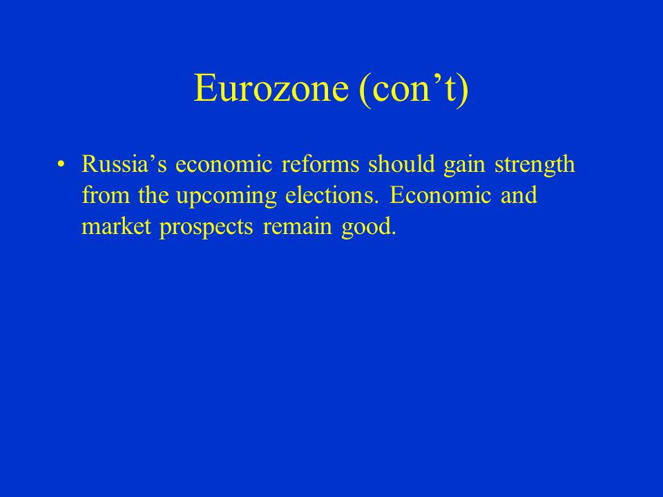 Eurozone (con't) 10 nations of Eastern and Southern Europe are scheduled to join the EU on May 1 st.