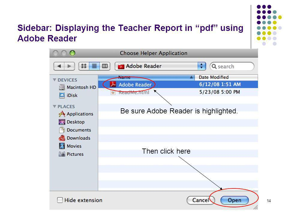 """14 Sidebar: Displaying the Teacher Report in """"pdf"""" using Adobe Reader Then click here Be sure Adobe Reader is highlighted."""