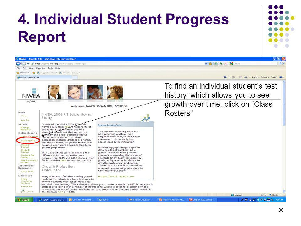 """36 4. Individual Student Progress Report To find an individual student's test history, which allows you to see growth over time, click on """"Class Roste"""