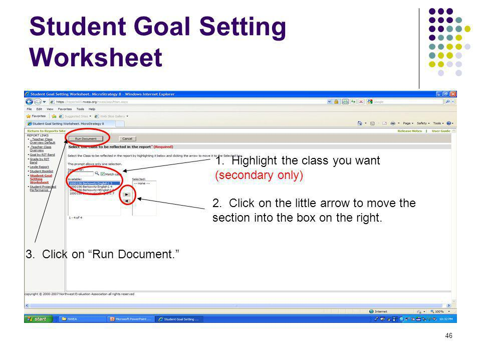 46 Student Goal Setting Worksheet 1. Highlight the class you want (secondary only) 2. Click on the little arrow to move the section into the box on th