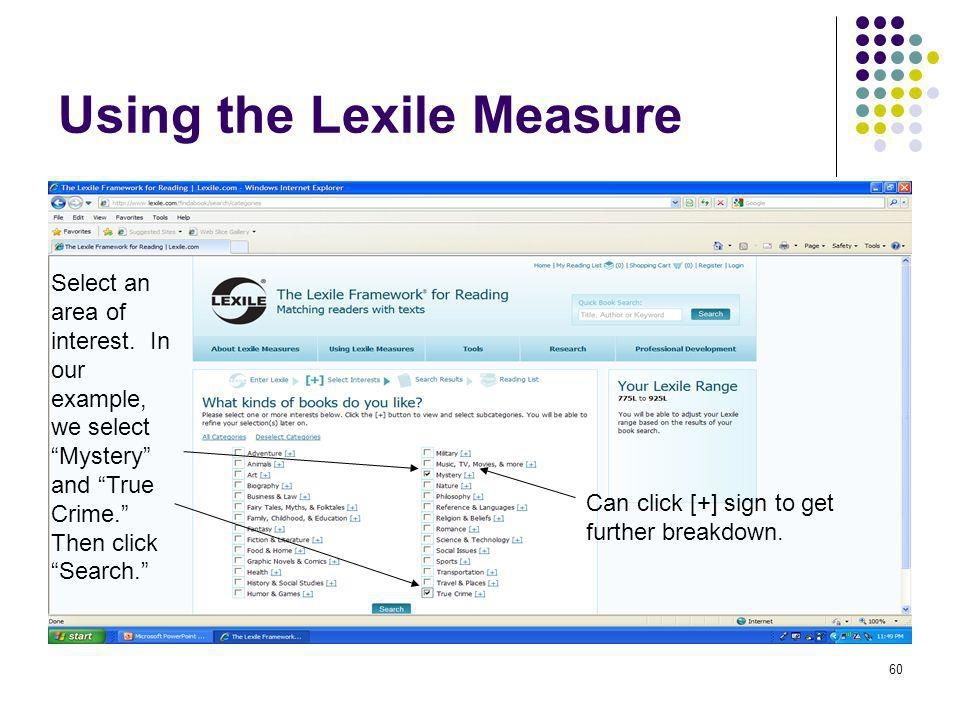 """60 Using the Lexile Measure Select an area of interest. In our example, we select """"Mystery"""" and """"True Crime."""" Then click """"Search."""" Can click [+] sign"""