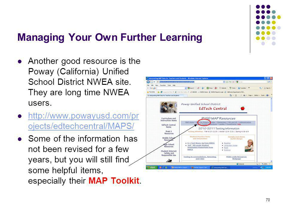 70 Managing Your Own Further Learning Another good resource is the Poway (California) Unified School District NWEA site. They are long time NWEA users