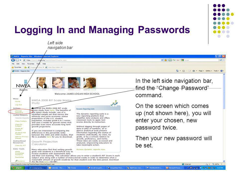 """8 Logging In and Managing Passwords Left side navigation bar In the left side navigation bar, find the """"Change Password"""" command. On the screen which"""