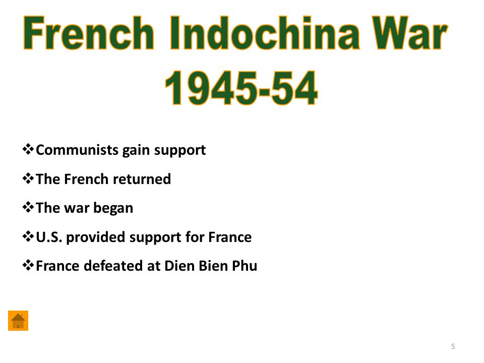 5  Communists gain support  The French returned  The war began  U.S.