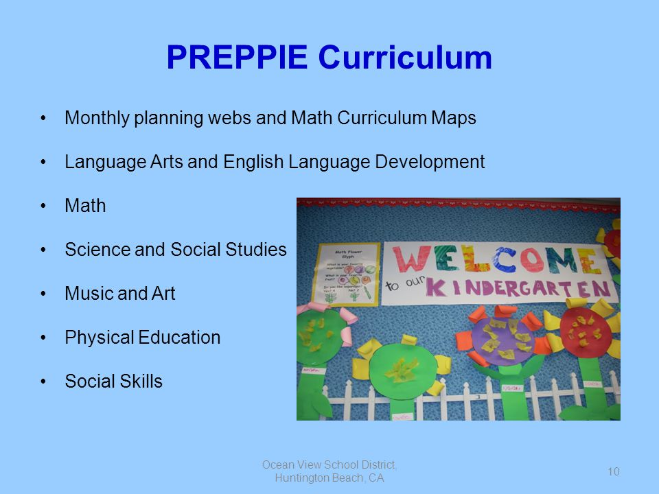 Ocean View School District, Huntington Beach, CA 10 PREPPIE Curriculum Monthly planning webs and Math Curriculum Maps Language Arts and English Langua
