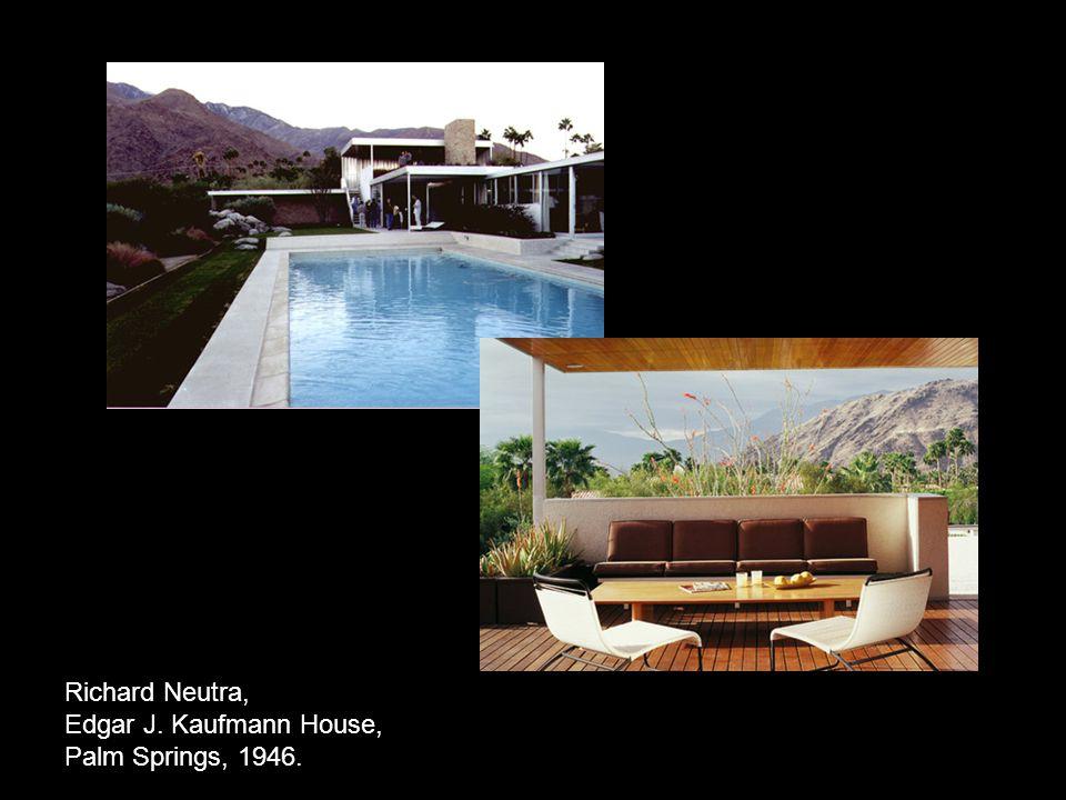 Richard Neutra, Edgar J. Kaufmann House, Palm Springs, 1946.