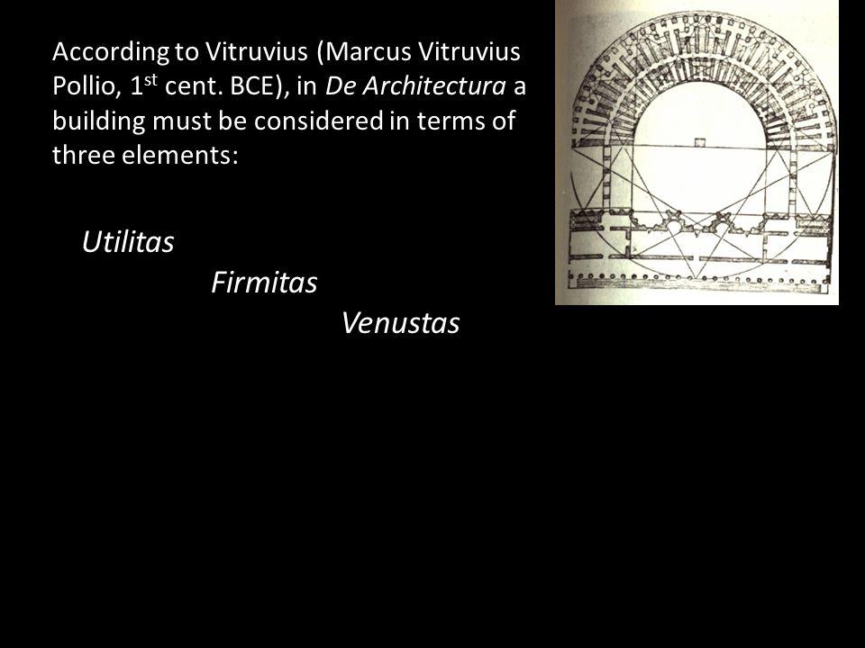 According to Vitruvius (Marcus Vitruvius Pollio, 1 st cent.