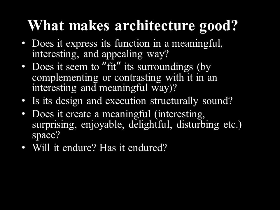 What makes architecture good.