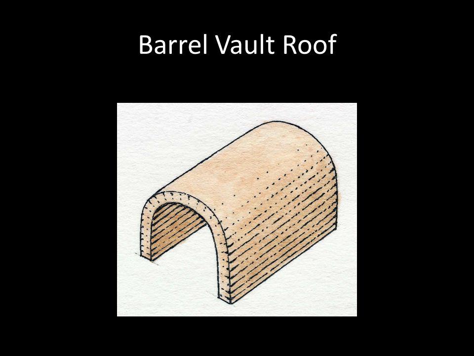Barrel Vault Roof