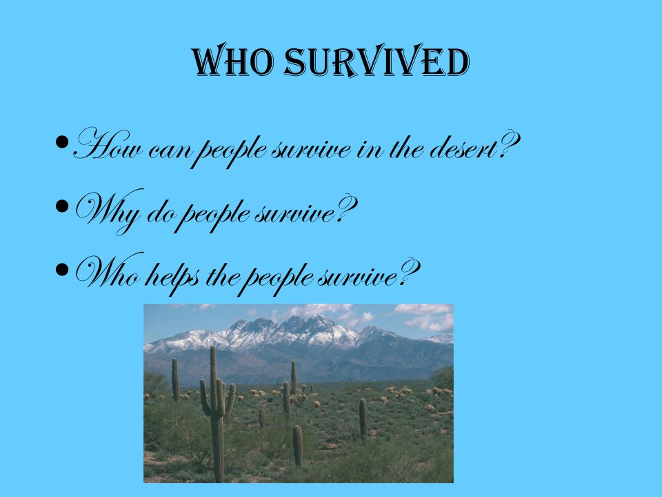 who Survived How can people survive in the desert.