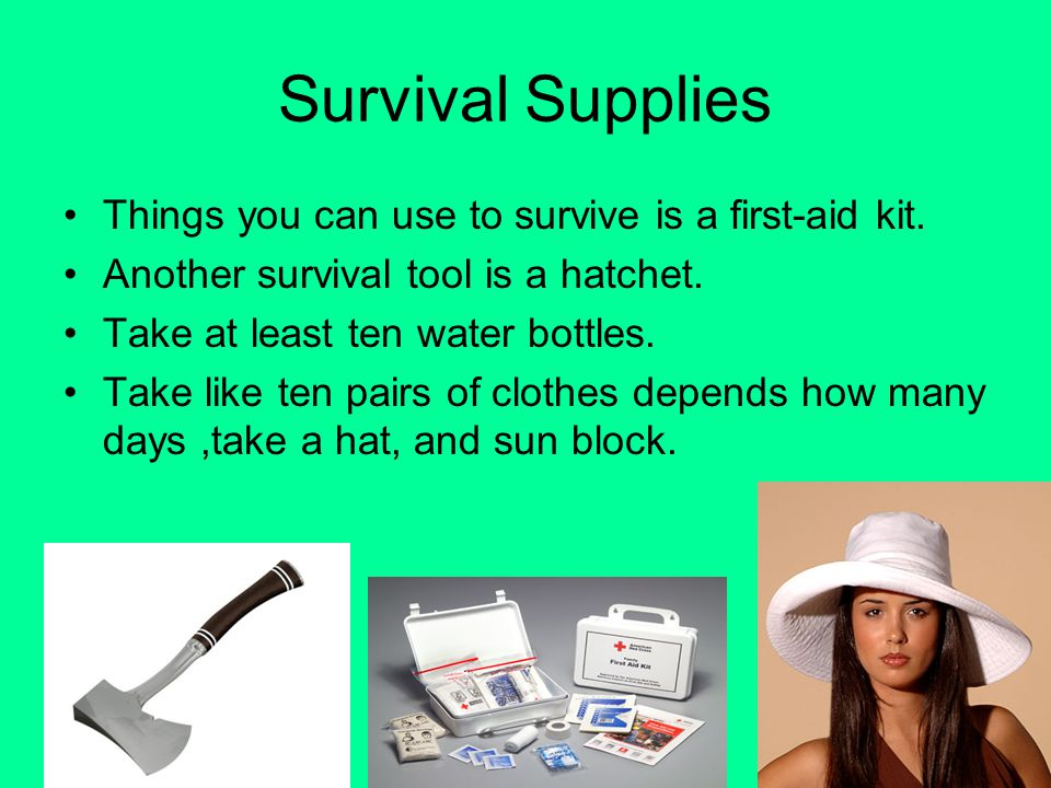 Survival Supplies Things you can use to survive is a first-aid kit.