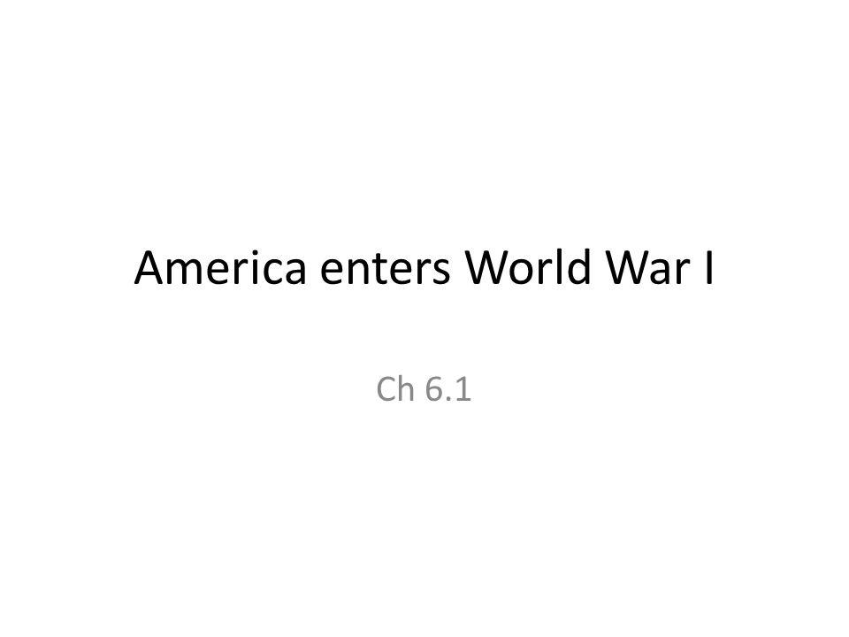 America enters World War I Ch 6.1