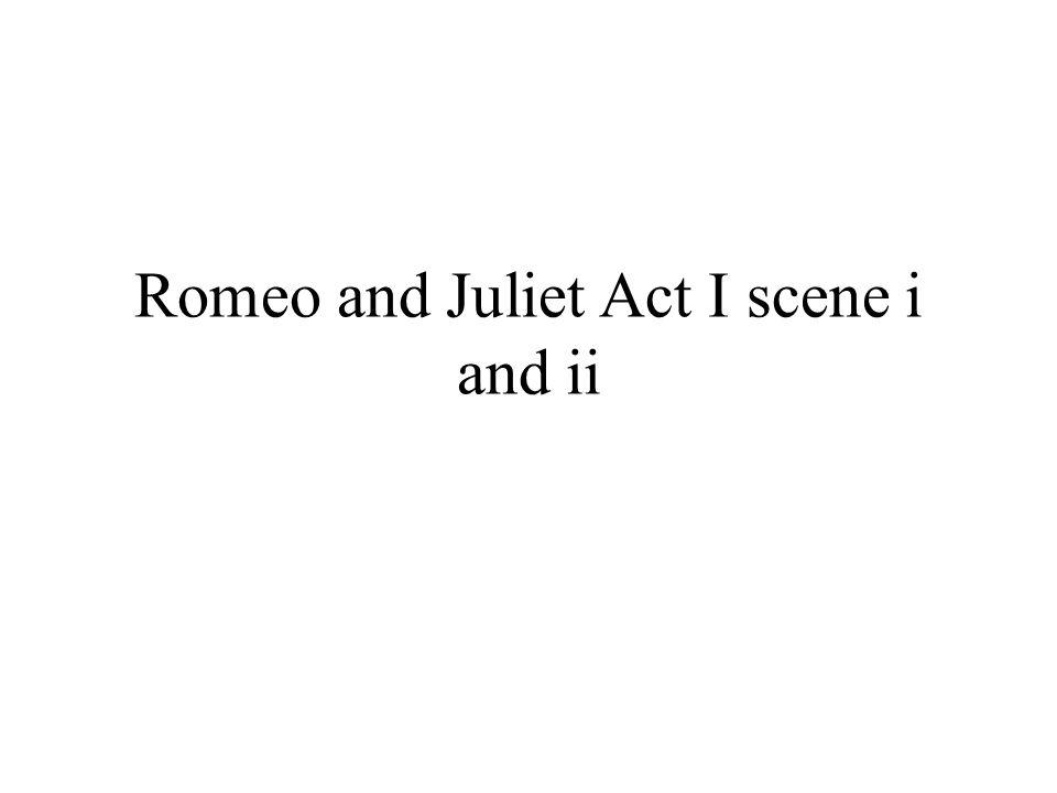 Romeo and Juliet Act I scene i and ii