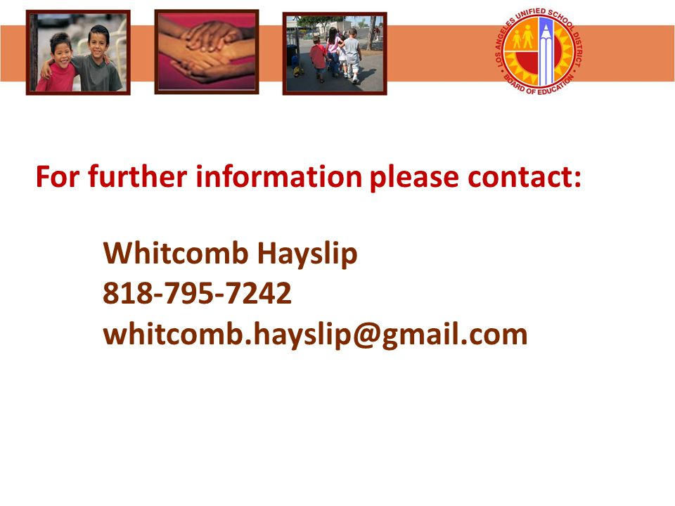 For further information please contact: Whitcomb Hayslip 818-795-7242 whitcomb.hayslip@gmail.com