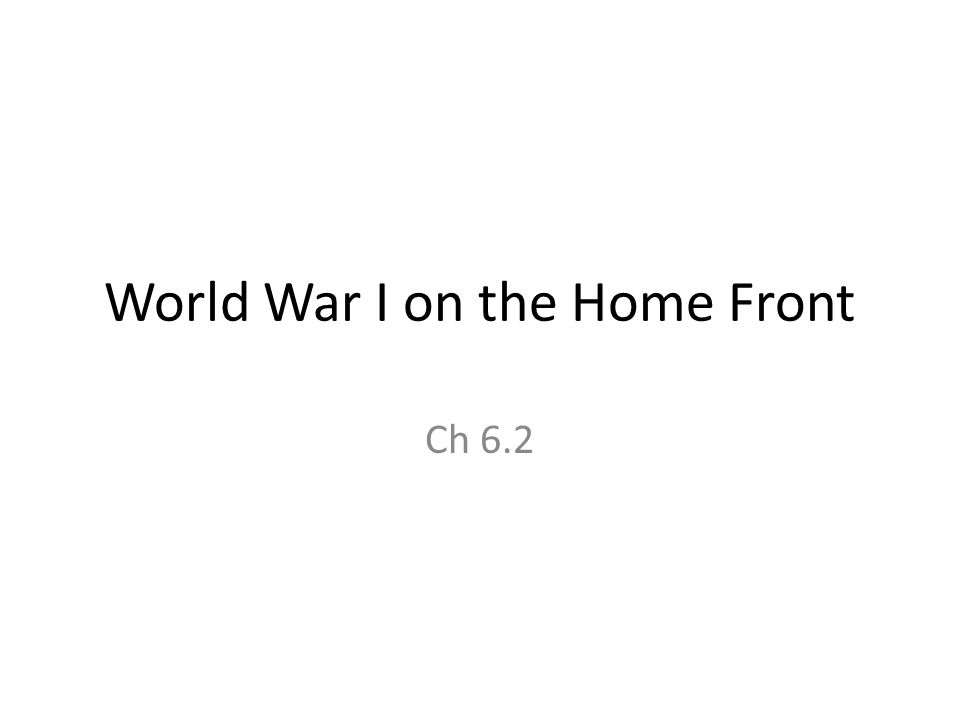 World War I on the Home Front Ch 6.2