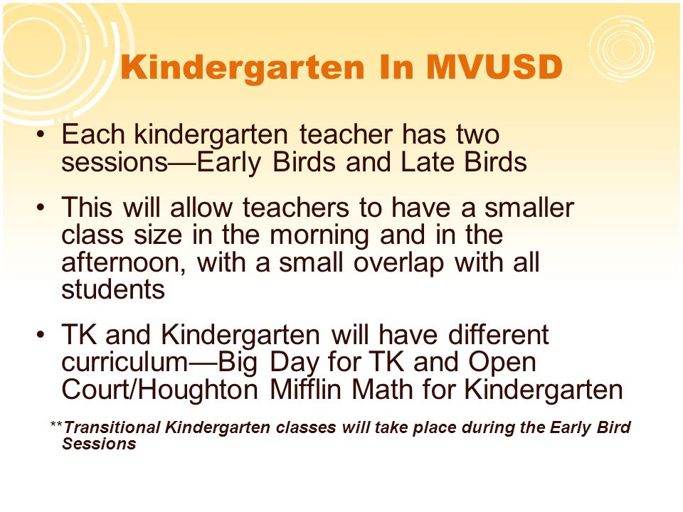 Kindergarten Readiness In order for us to help determine the best placement for your child as an early bird or late bird, we will be scheduling a time for you to bring your child to the site to meet with the kindergarten teachers.