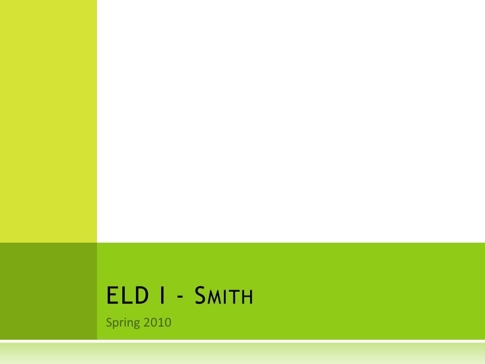 Spring 2010 ELD I - S MITH
