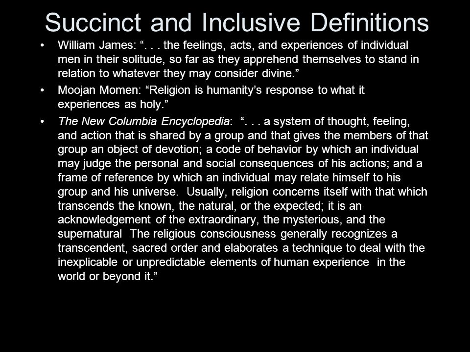 Succinct and Inclusive Definitions William James: ...