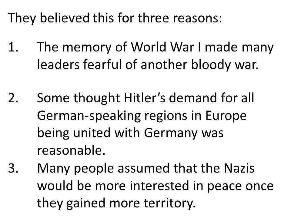 The Austrian Anschluss In 1937 Hitler renewed his call for the unification of all German speaking people.