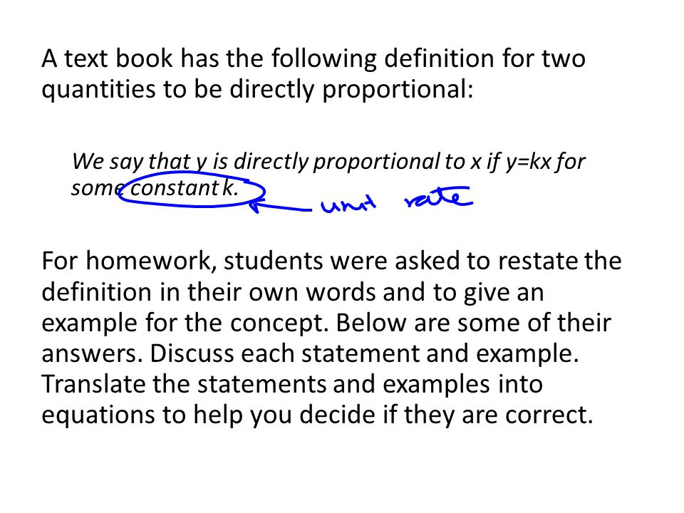 A text book has the following definition for two quantities to be directly proportional: We say that y is directly proportional to x if y=kx for some constant k.