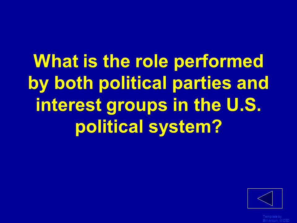 Template by Bill Arcuri, WCSD Most Americans belong to what type of interest group?
