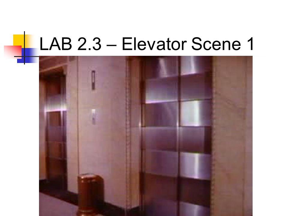 LAB 2.3 – Elevator Scene 1